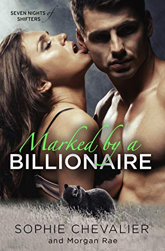 Book Cover of Marked By A Billionaire (Seven Nights of Shifters Book 3)