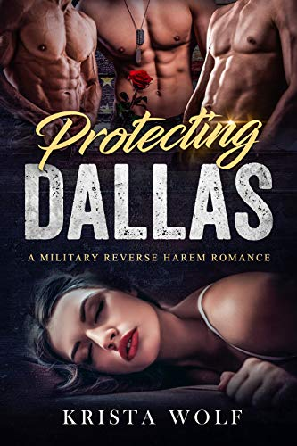 Book Cover of Protecting Dallas - A Military Reverse Harem Romance