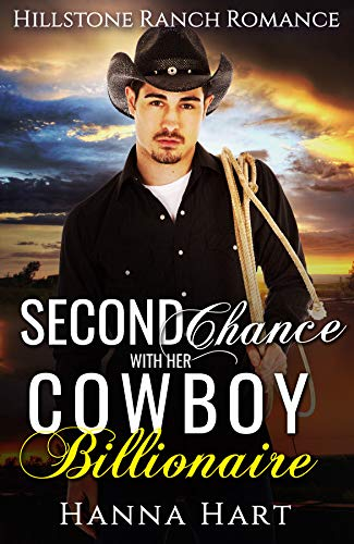 Book Cover of Second Chance With Her Cowboy Billionaire (Hillstone Ranch Romance)