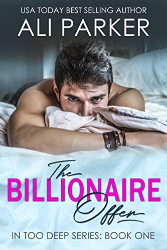 Book Cover of The Billionaire Offer (In Too Deep Book 1)