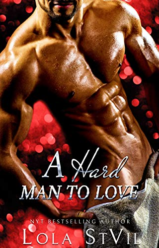 Book Cover of A Hard Man To Love (A Dark Alpha Romance) (Nice and Dirty Series Book 2)