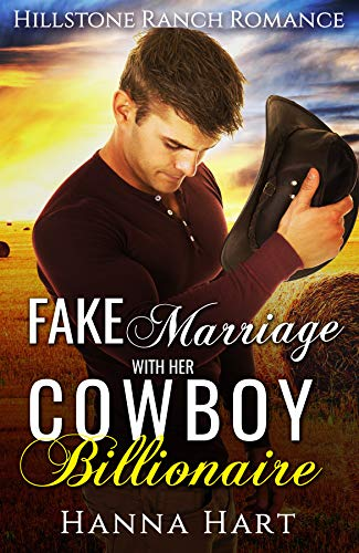 Book Cover of Fake Marriage With Her Cowboy Billionaire (Hillstone Ranch Romance)