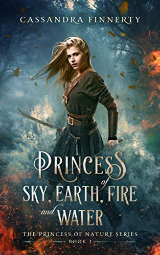 Book Cover of Princess of Sky, Earth, Fire and Water (The Princess of Nature Series Book 1)