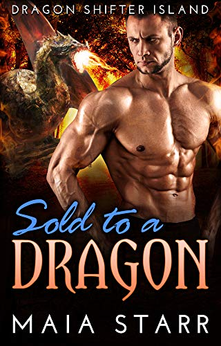 Book Cover of Sold To A Dragon (Dragon Shifter Island)
