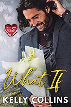 Book Cover of What If (Small Town Big Love Series)