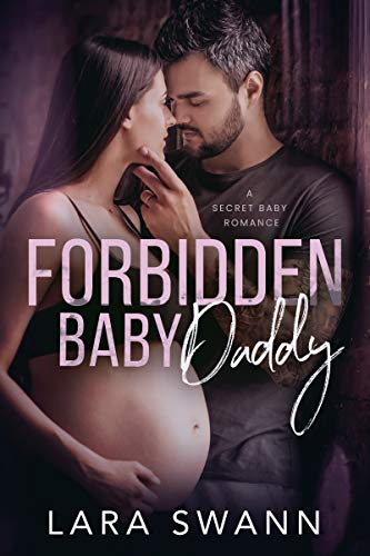 Book Cover of Forbidden Baby Daddy: A Secret Baby Romance