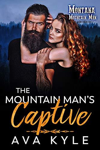 Book Cover of The Mountain Man's Captive (Montana Mountain Men Book 2)