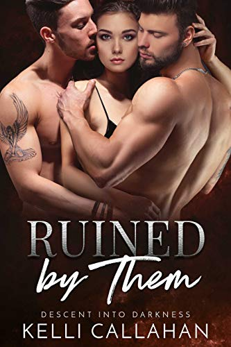 Book Cover of Ruined by Them: A Dark MFM Romance (Descent into Darkness Book 4)