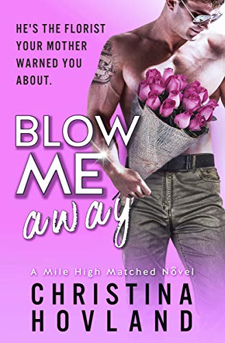 Book Cover of Blow Me Away