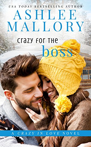 Book Cover of Crazy for the Boss: A Sweet Romantic Comedy (Crazy in Love Book 1)