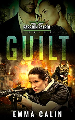 Book Cover of Guilt: A Passion Patrol Novel - Police Detective Fiction Books With a Strong Female Protagonist Romance