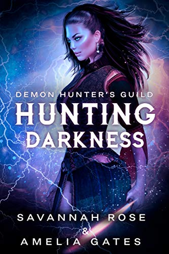 Book Cover of Hunting Darkness: Hunting her Lovers - A Reverse Harem Paranormal Romance (Demon Hunter Book 1)