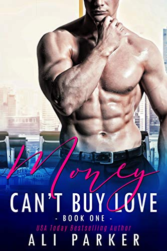 Book Cover of Money Can't Buy Love 1: A Billionaire Bad Boy Romance