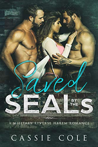 Book Cover of Saved by the SEALs: A Military Reverse Harem Romance