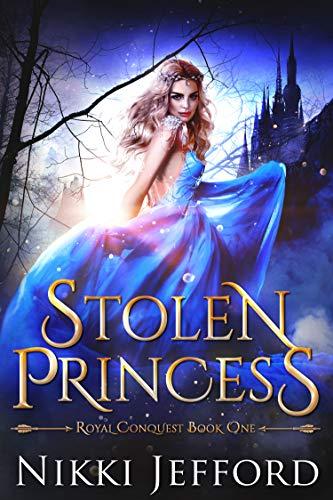 Book Cover of Stolen Princess: A Fantasy Romance (Royal Conquest Book 1)