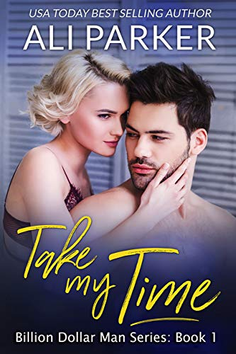 Book Cover of Take My Time (Billion Dollar Man Book 1)