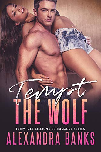 Book Cover of Tempt the Wolf (Fairy Tale Billionaire Romance Series Book 3)