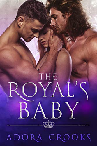 Book Cover of The Royal's Baby: A MMF Ménage Royal Romance