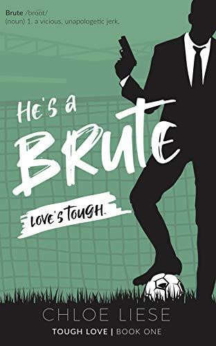 Book Cover of He's a Brute (Tough Love Book 1)