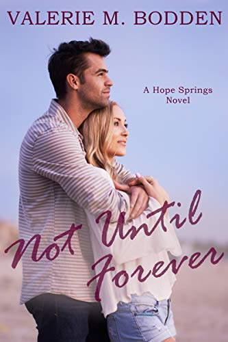Book Cover of Not Until Forever: A Christian Romance (Hope Springs Book 1)