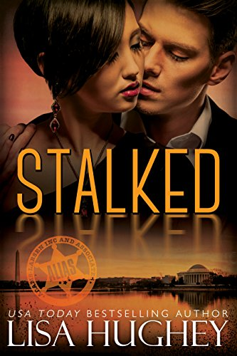 Book Cover of Stalked: An ALIAS, AWWM, Opposites Attract Romantic Suspense