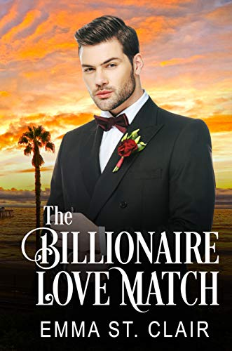 Book Cover of The Billionaire Love Match: A Clean Billionaire Romance (The Billionaire Surprise Book 1)