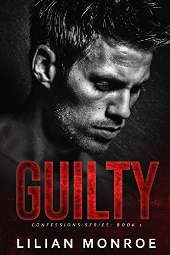 Book Cover of Guilty: An Enemies to Lovers Romance (Confessions Series Book 1)
