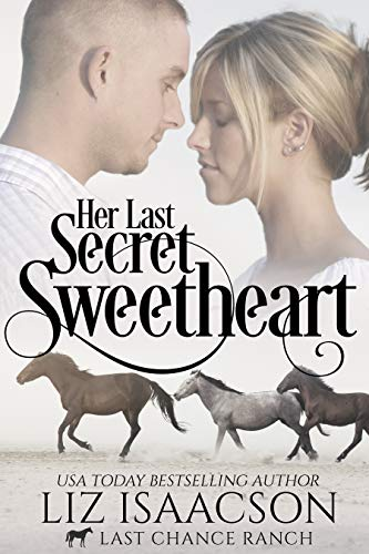 Book Cover of Her Last Secret Sweetheart: Christian Cowboy Romance (Last Chance Ranch Romance Book 5)