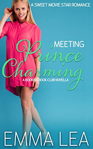 Book Cover of Meeting Prince Charming: A Sweet Movie Star Romance (Bookish Book Club 1)