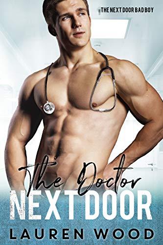 Book Cover of The Doctor Next Door: The Bad Boy Next Door Romance