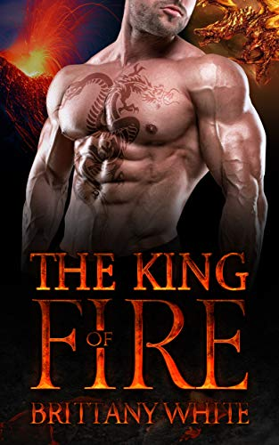 Book Cover of The King of Fire: A Dragon Shifter Romance