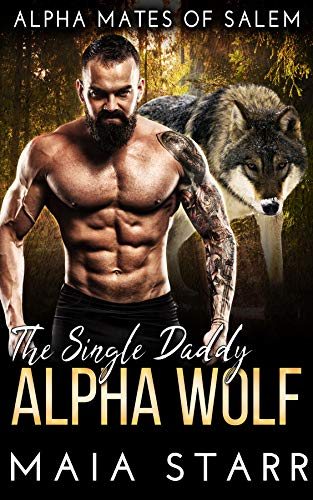 Book Cover of The Single Daddy Alpha Wolf (Alpha Mates Of Salem)