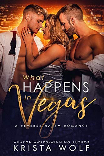 Book Cover of What Happens in Vegas - A Reverse Harem Romance