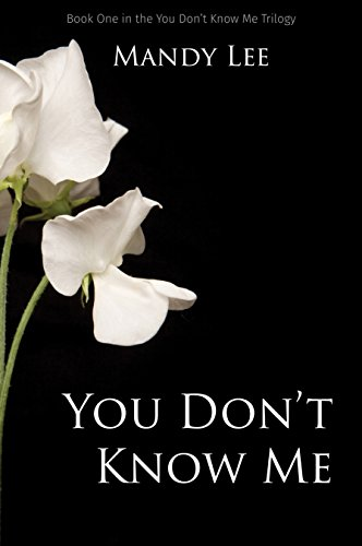 Book Cover of You Don't Know Me (The You Don't Know Me Trilogy Book 1)