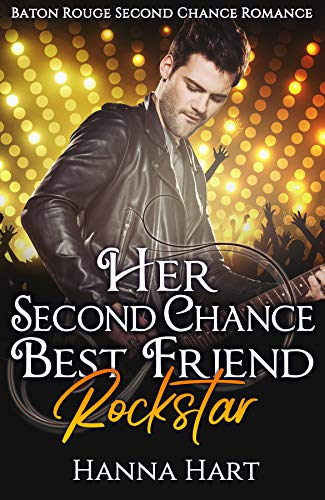 Book Cover of Her Second Chance Best Friend Rockstar (Baton Rouge Second Chance Romance)