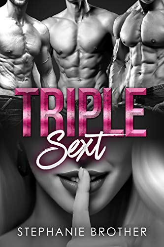Book Cover of Triple Sext: A Reverse Harem Bully Romance (Accidental Stepbrother Book 4)