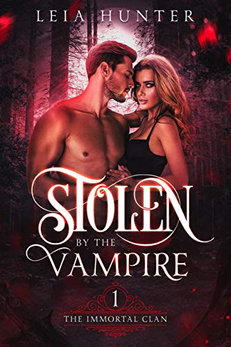 Book Cover of Stolen by The Vampire (The Immortal Clan Book 1)