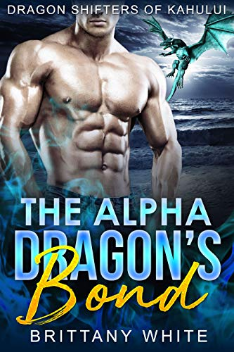 Book Cover of The Alpha Dragon's Bond (Dragon Shifters of Kahului Book 3)