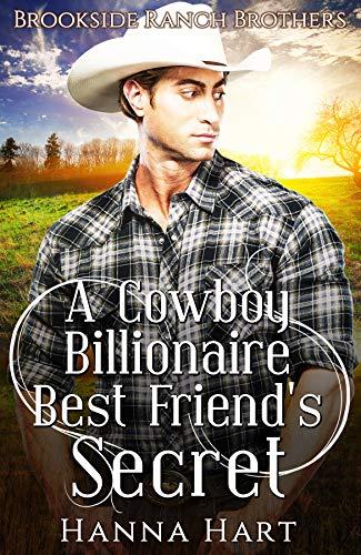 Book Cover of A Cowboy Billionaire Best Friend's Secret (Brookside Ranch Brothers)