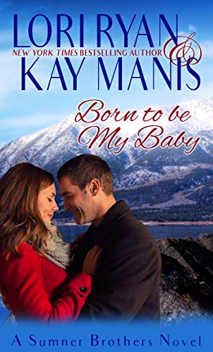 Book Cover of Born to be My Baby (The Sumner Brothers Book 1)