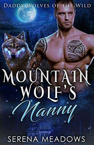 Book Cover of Mountain Wolf's Nanny: Daddy Wolves of the Wild
