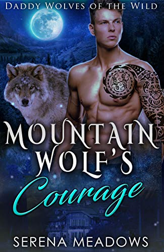 Book Cover of Mountain Wolf's Courage: (Daddy Wolves of the Wild)