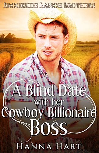 Book Cover of A Blind Date With Her Cowboy Billionaire Boss (Brookside Ranch Brothers) (Brookside Ranch Romance Book 2)