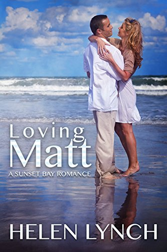 Book Cover of Loving Matt: A Sunset Bay romance