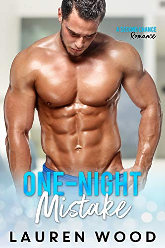 Book Cover of One Night Mistake (A Second Chance Romance Book 4)
