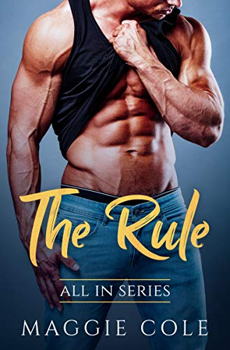 Book Cover of The Rule: All In Series Book 1 - A Billionaire Romance Love Story