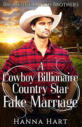 Book Cover of A Cowboy Billionaire Country Star Fake Marriage (Brookside Ranch Brothers Book 3)