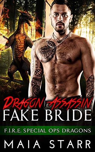 Book Cover of Dragon Assassin Fake Bride (F.I.R.E. Special Ops Dragons Book 3)