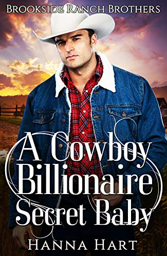 Book Cover of A Cowboy Billionaire Secret Baby (Brookside Ranch Brothers Book 4)