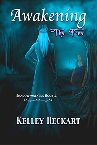 Book Cover of Awakening the Fae: A Shadow-walkers time travel romance